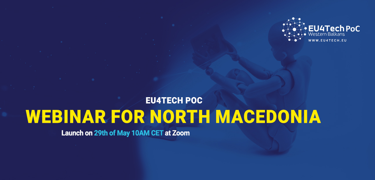 EU4TECH PoC Webinar for North Macedonia on May 29, 2020 at 10:00 CEST