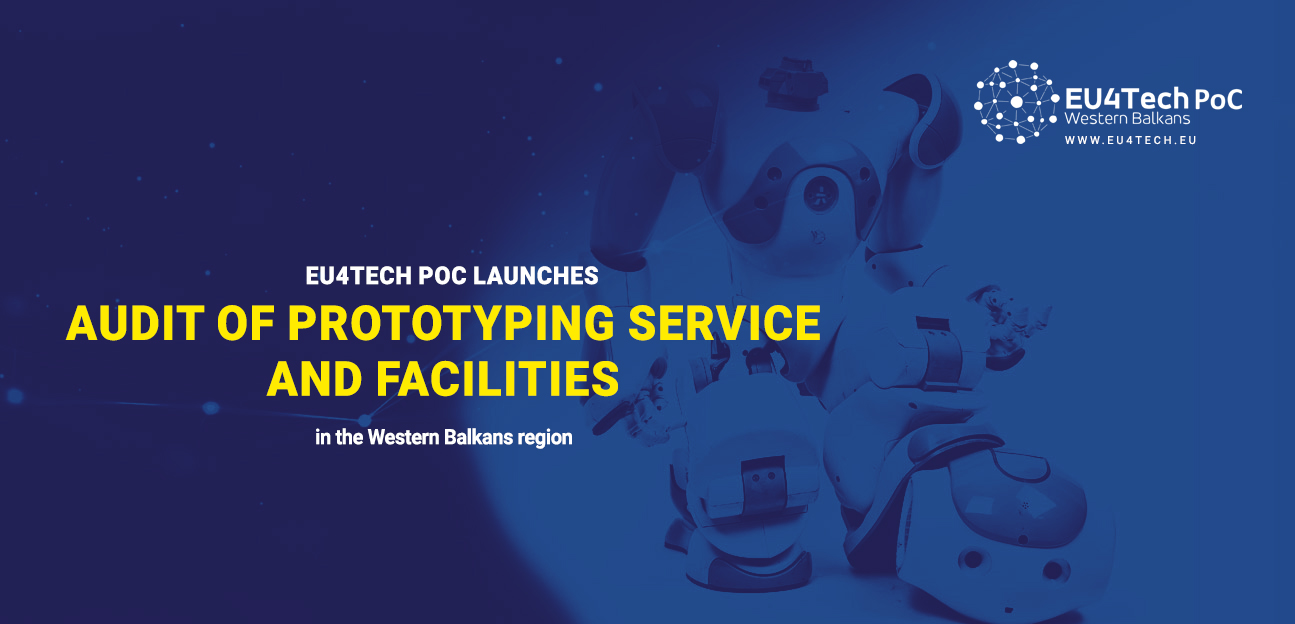 EU4TECH PoC launches an audit of prototyping services and facilities in the Western Balkans region